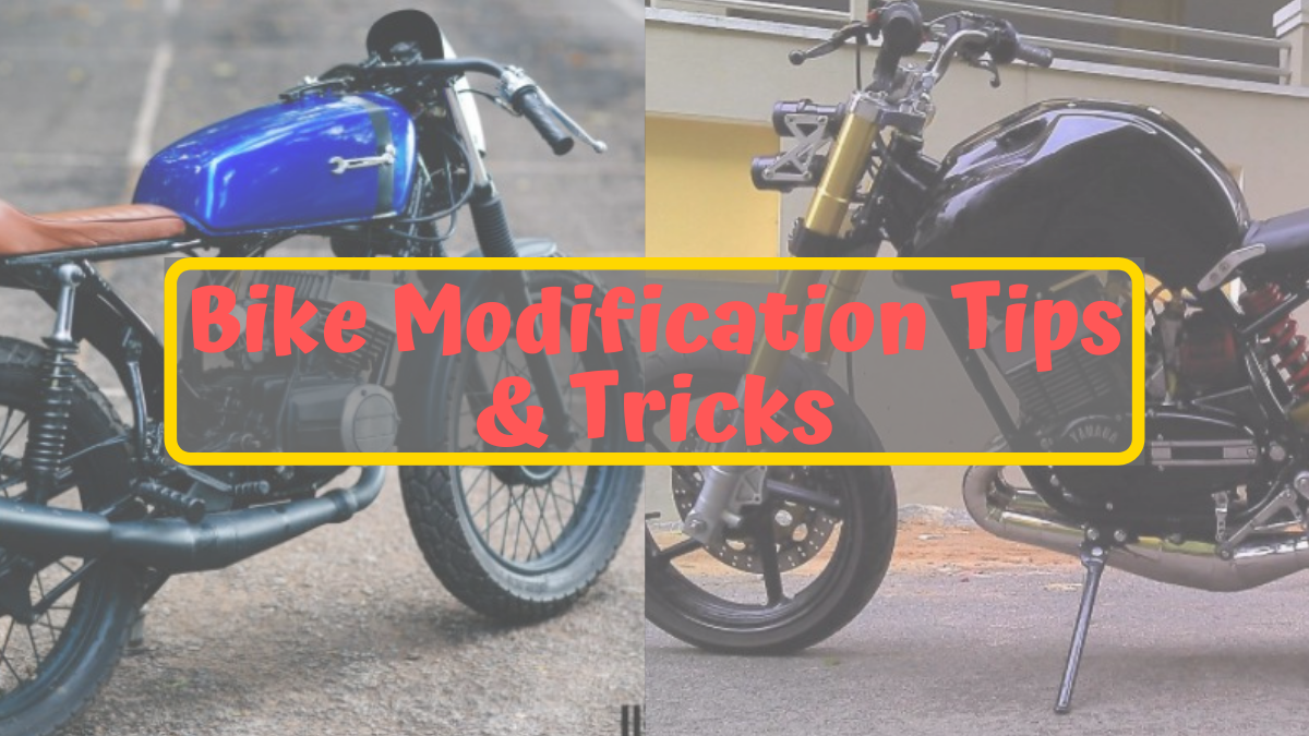 Bike Modification Tips And Tricks